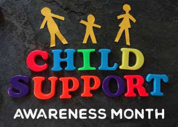August is National Child Support Awareness Month